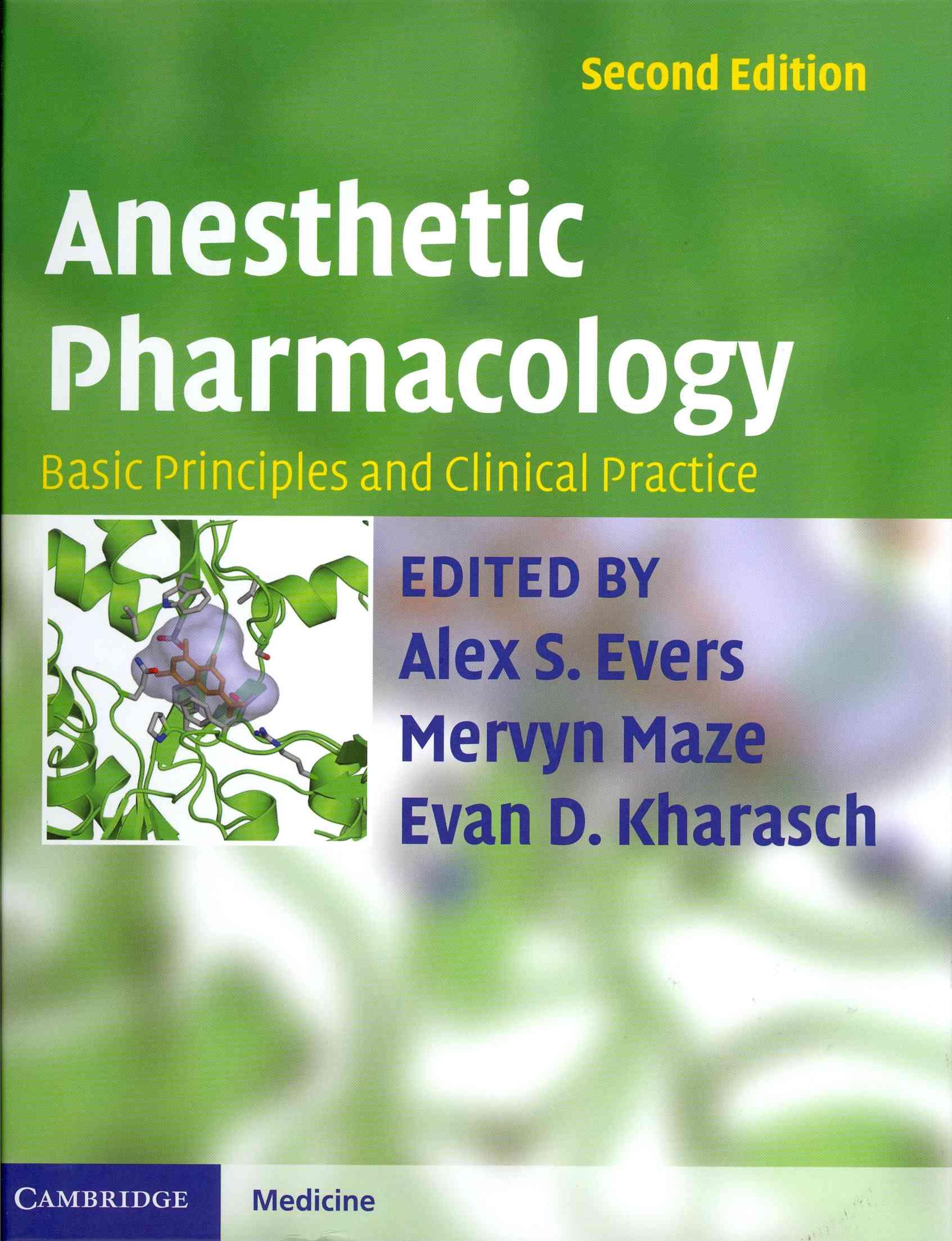 Anesthetic Pharmacology By Evers, Alex S. (EDT)/ Maze, Mervyn (EDT)/ Kharasch, Evan (EDT)