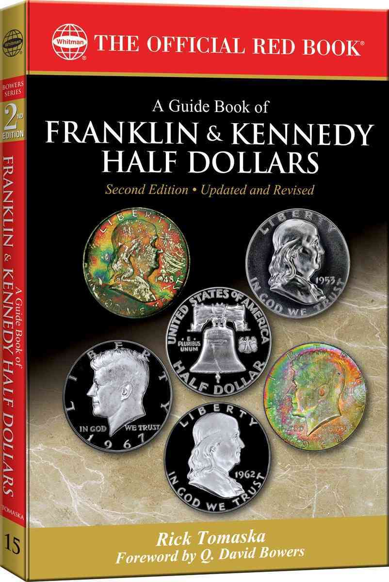 A Guide Book of Franklin and Kennedy Half Dollars By Tomaska, Rick